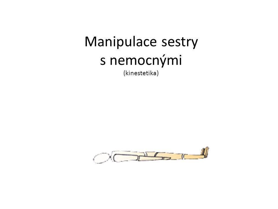 Manipulace sestry s nemocnými (kinestetika)