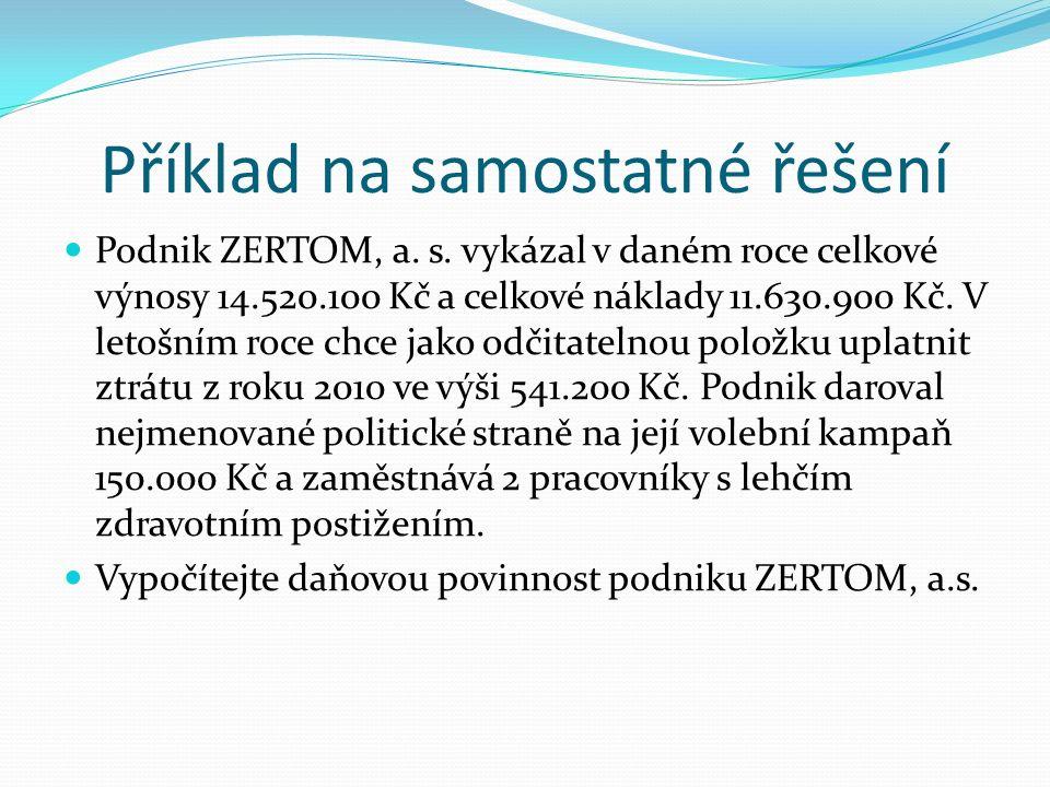 Příklad na samostatné řešení Podnik ZERTOM, a. s.
