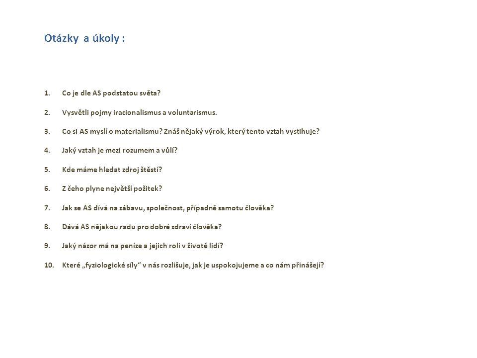 Otázky a úkoly : 1.Co je dle AS podstatou světa. 2.Vysvětli pojmy iracionalismus a voluntarismus.