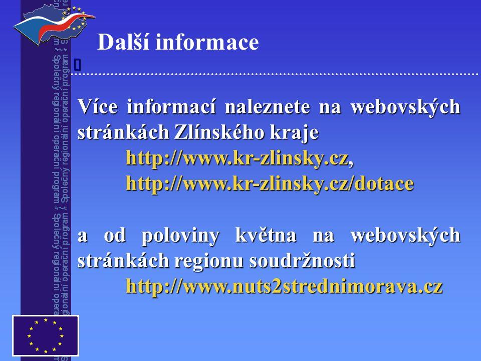 Více informací naleznete na webovských stránkách Zlínského kraje http://www.kr-zlinsky.cz, http://www.kr-zlinsky.cz/dotace a od poloviny května na webovských stránkách regionu soudržnosti http://www.nuts2strednimorava.cz 