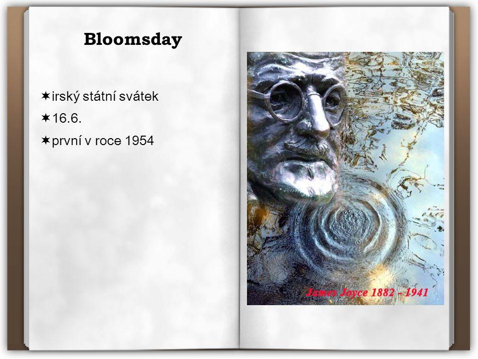 Bloomsday  irský státní svátek  16.6.  první v roce 1954