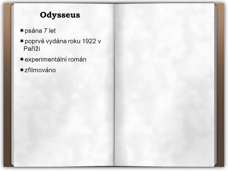 Zdroje  Joyce, James.Odysseus.2. vydání Praha: Odeon, 1976.