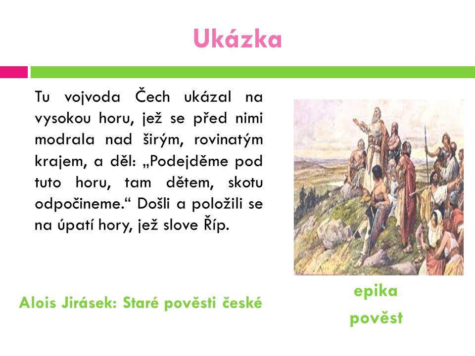 """Ukázka Tu vojvoda Čech ukázal na vysokou horu, jež se před nimi modrala nad širým, rovinatým krajem, a děl: """"Podejděme pod tuto horu, tam dětem, skotu"""