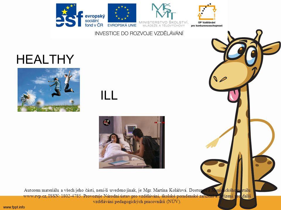 HEALTHY ILL Autorem materiálu a všech jeho částí, není-li uvedeno jinak, je Mgr.