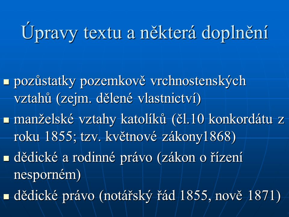 Úpravy textu a některá doplnění pozůstatky pozemkově vrchnostenských vztahů (zejm.