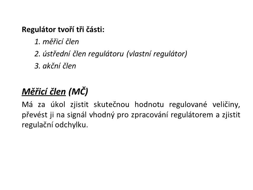 Regulátor tvoří tři části: 1. měřicí člen 2. ústřední člen regulátoru (vlastní regulátor) 3.