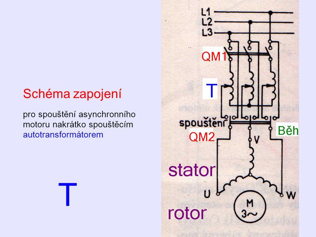 Schéma zapojení pro spouštění asynchronního motoru nakrátko spouštěcím autotransformátorem T