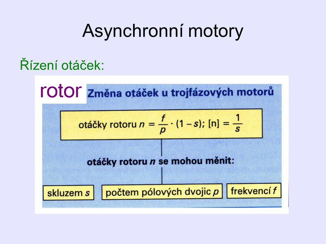 Asynchronní motory Řízení otáček: