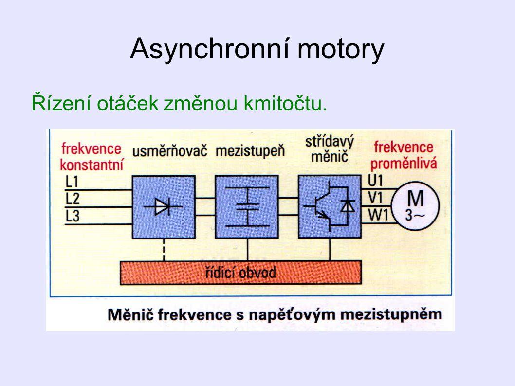 Asynchronní motory Řízení otáček změnou kmitočtu.