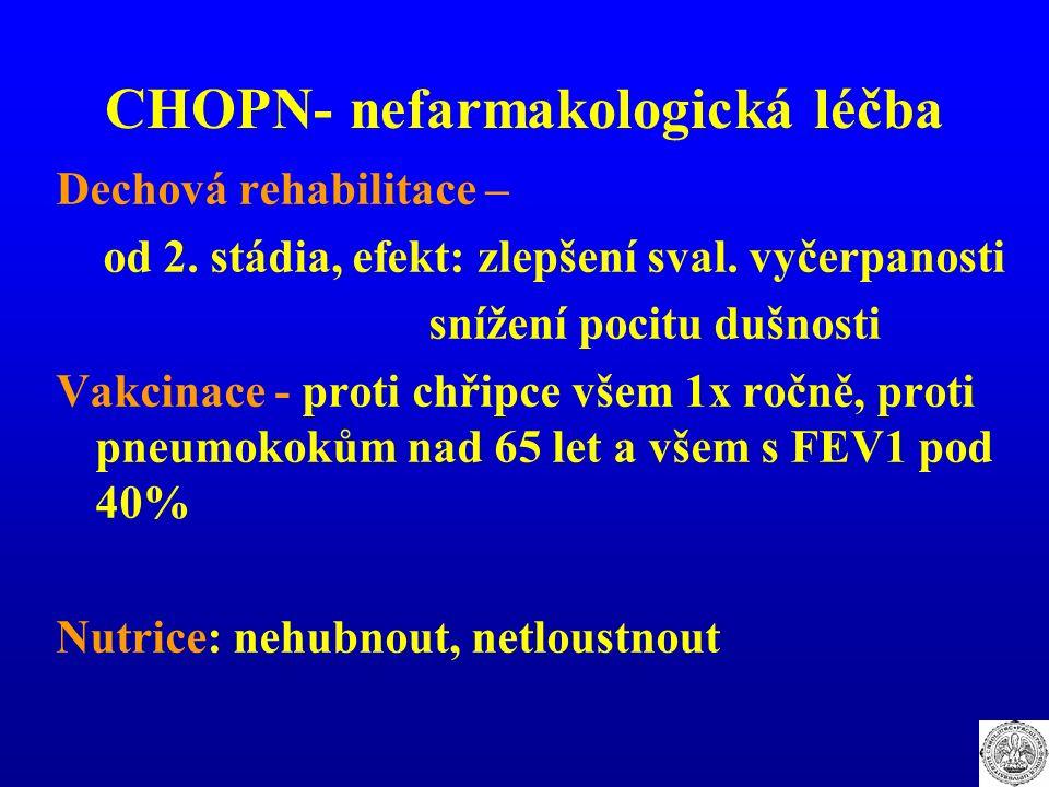 CHOPN- nefarmakologická léčba Dechová rehabilitace – od 2. stádia, efekt: zlepšení sval. vyčerpanosti snížení pocitu dušnosti Vakcinace - proti chřipc