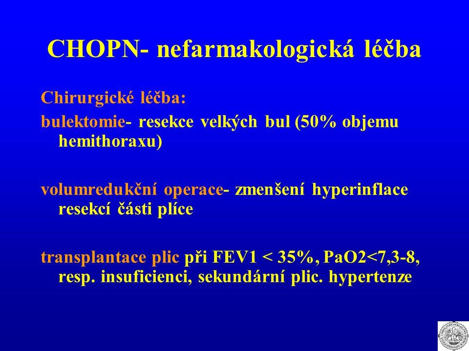 CHOPN- nefarmakologická léčba Chirurgické léčba: bulektomie- resekce velkých bul (50% objemu hemithoraxu) volumredukční operace- zmenšení hyperinflace
