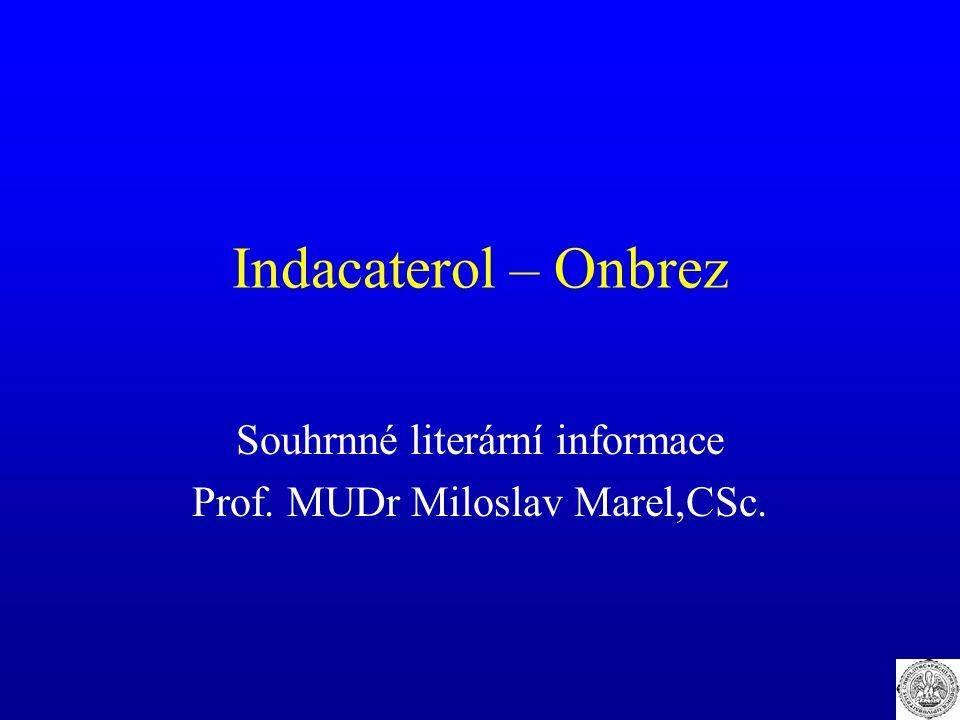 Indacaterol – Onbrez Souhrnné literární informace Prof. MUDr Miloslav Marel,CSc.
