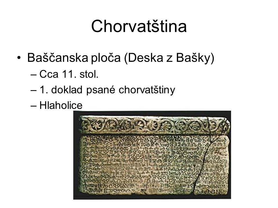 Chorvatština Baščanska ploča (Deska z Bašky) –Cca 11.