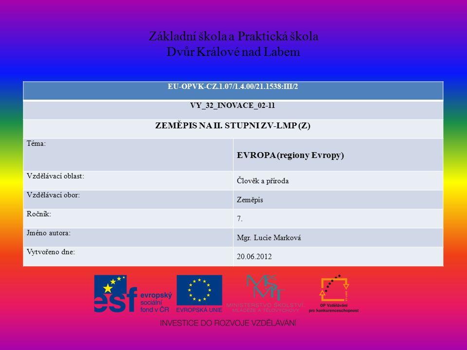 Základní škola a Praktická škola Dvůr Králové nad Labem EU-OPVK-CZ.1.07/1.4.00/21.1538:III/2 VY_32_INOVACE_02-11 ZEMĚPIS NA II.