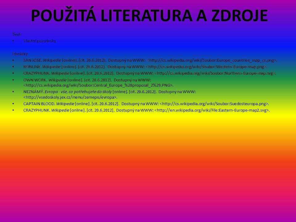 POUŽITÁ LITERATURA A ZDROJE Text Vlastní poznámky Obrázky SAN JOSE.