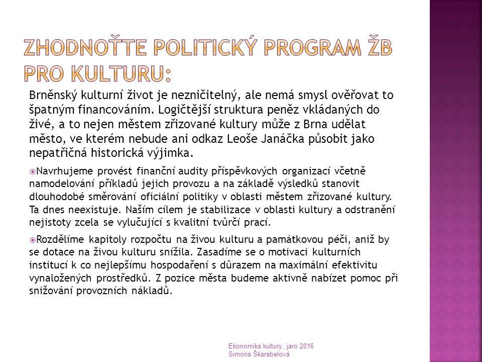 Brněnský kulturní život je nezničitelný, ale nemá smysl ověřovat to špatným financováním. Logičtější struktura peněz vkládaných do živé, a to nejen mě