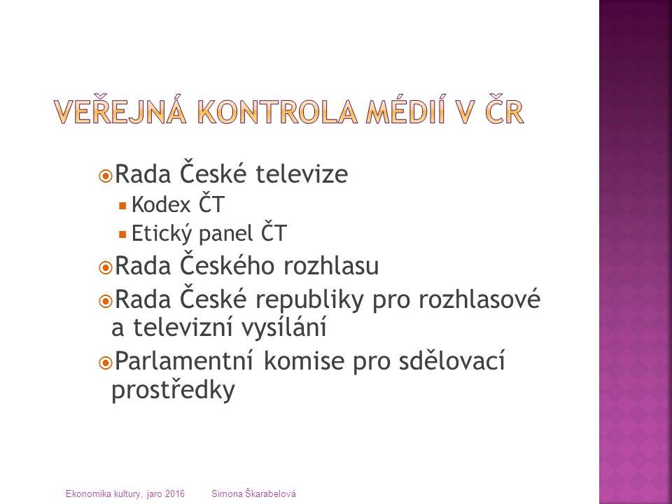  Rada České televize  Kodex ČT  Etický panel ČT  Rada Českého rozhlasu  Rada České republiky pro rozhlasové a televizní vysílání  Parlamentní ko
