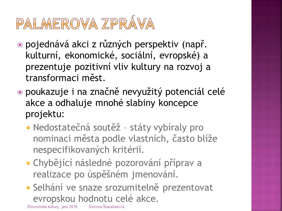 Přednáška EKKU Simona Škarabelová Ekonomika kultury, jaro 2016 Simona Škarabelová