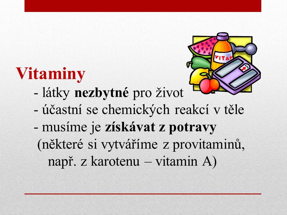 Vitaminy: 1.Rozpustné v tucích: A, D, E,K 2.Rozpustné ve vodě: B, C