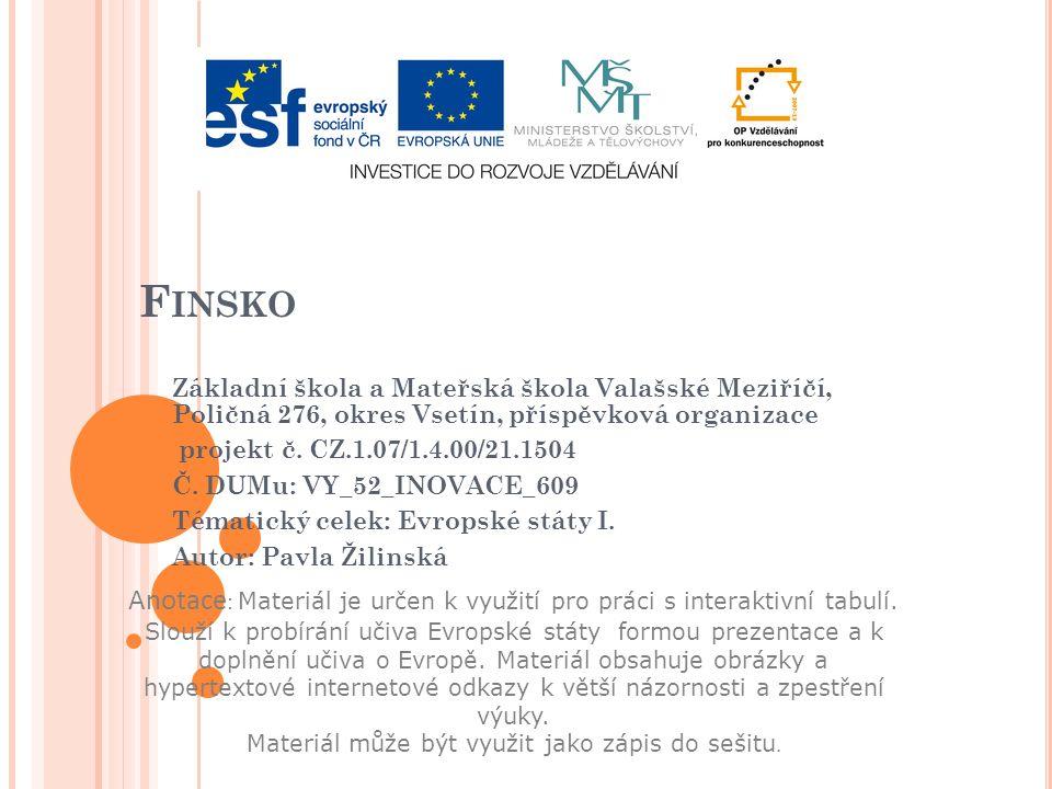F INSKO Základní škola a Mateřská škola Valašské Meziříčí, Poličná 276, okres Vsetín, příspěvková organizace projekt č.