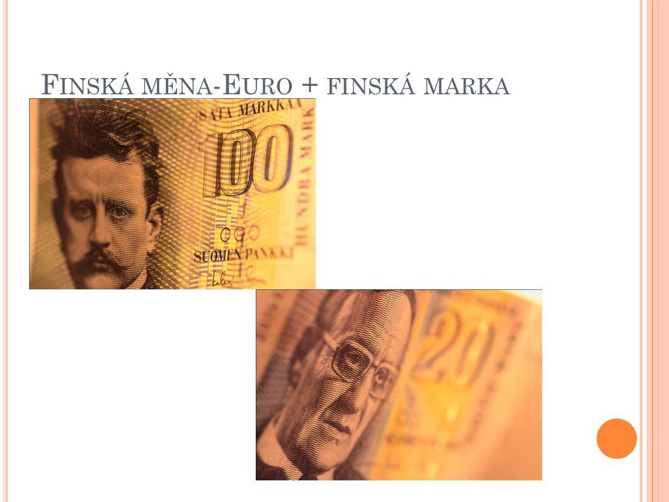 F INSKÁ MĚNA -E URO + FINSKÁ MARKA