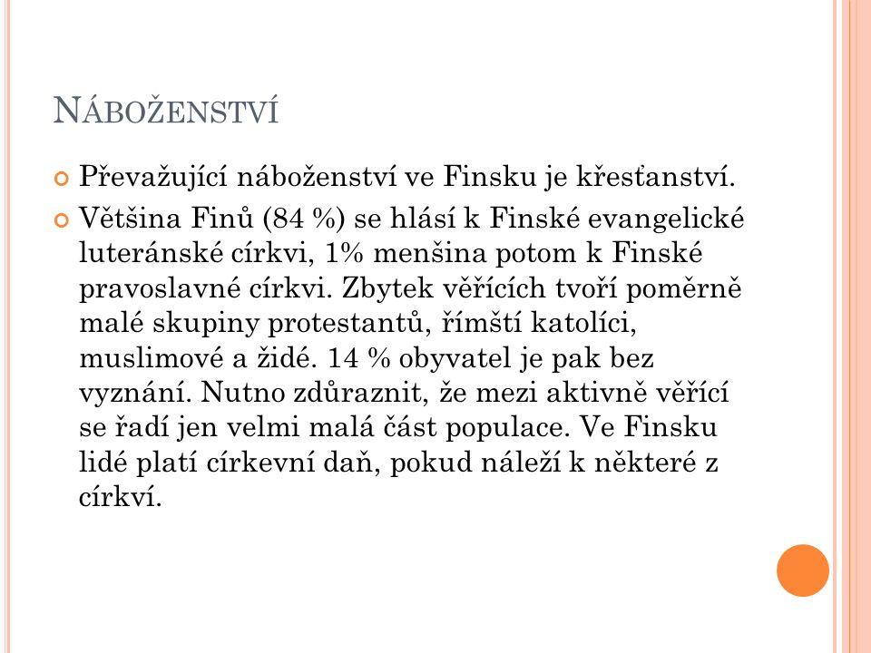 N ÁBOŽENSTVÍ Převažující náboženství ve Finsku je křesťanství.