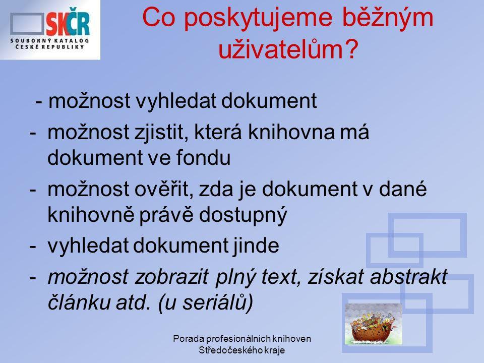 Porada profesionálních knihoven Středočeského kraje Co poskytujeme běžným uživatelům.