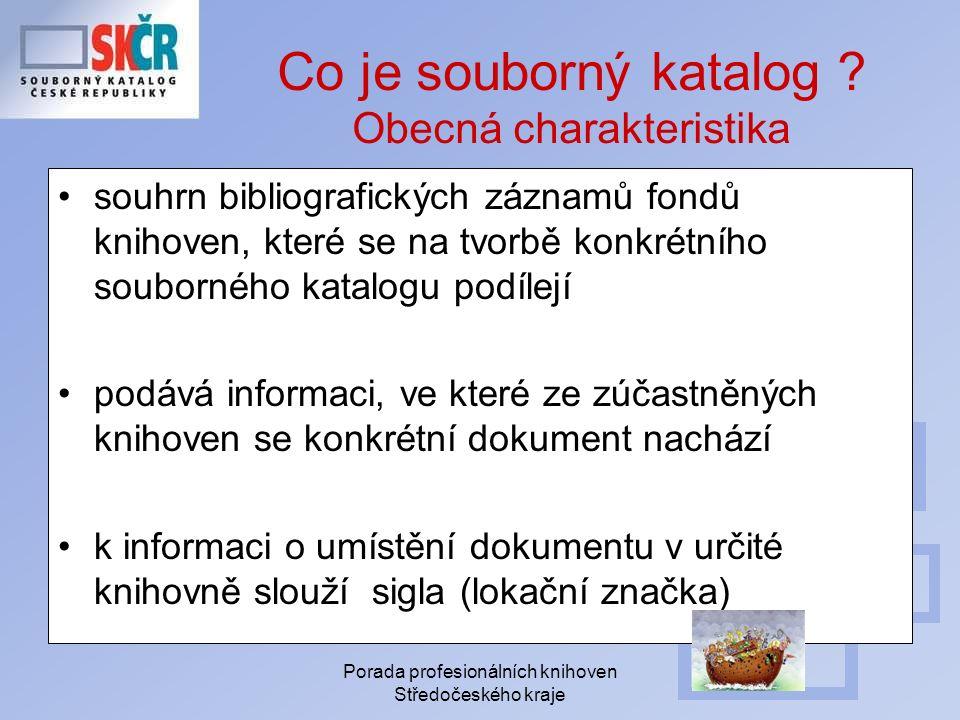 Porada profesionálních knihoven Středočeského kraje Jak zahájit spolupráci se Souborným katalogem ČR ?