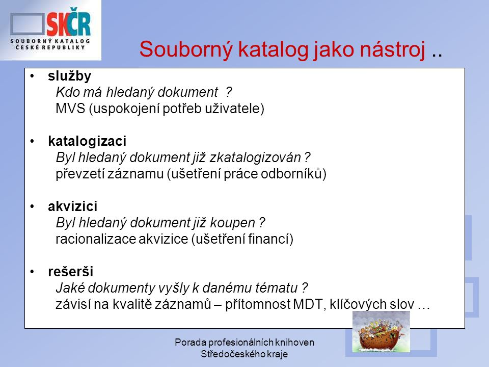 Porada profesionálních knihoven Středočeského kraje Souborný katalog jako nástroj..