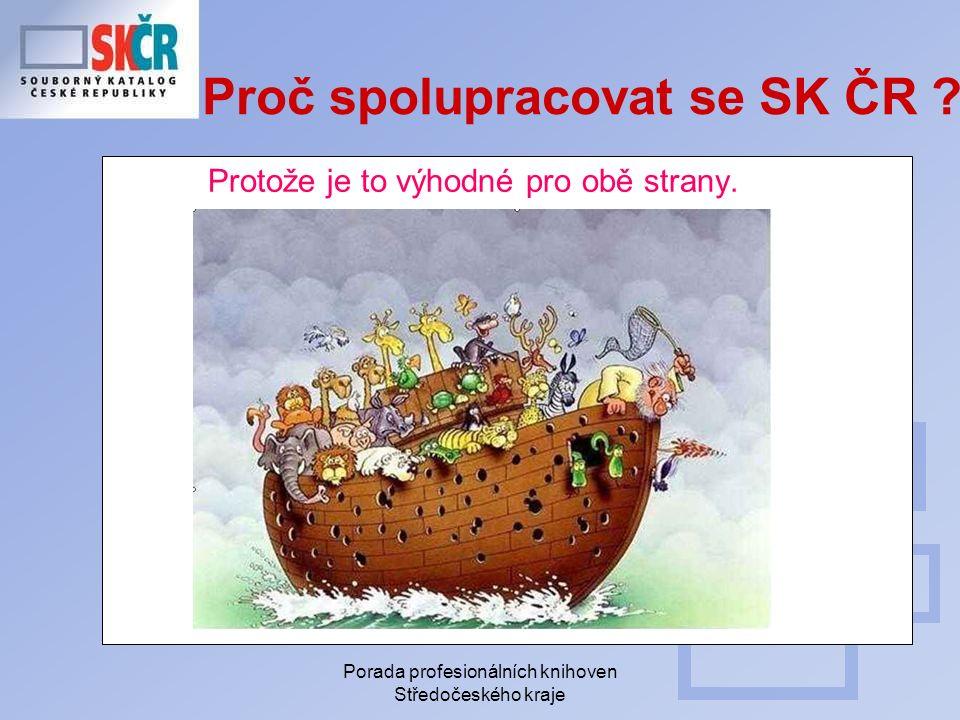 Porada profesionálních knihoven Středočeského kraje Proč spolupracovat se SK ČR .
