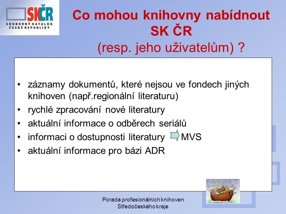 Porada profesionálních knihoven Středočeského kraje Co mohou knihovny nabídnout SK ČR (resp.