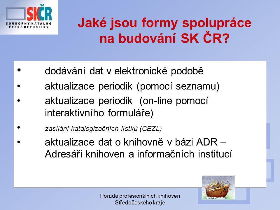 Porada profesionálních knihoven Středočeského kraje Jaké jsou formy spolupráce na budování SK ČR.