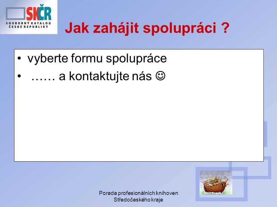 Porada profesionálních knihoven Středočeského kraje Jak zahájit spolupráci .