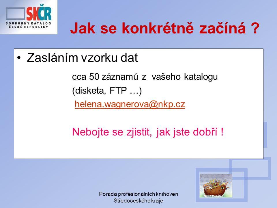 Porada profesionálních knihoven Středočeského kraje Jak se konkrétně začíná .