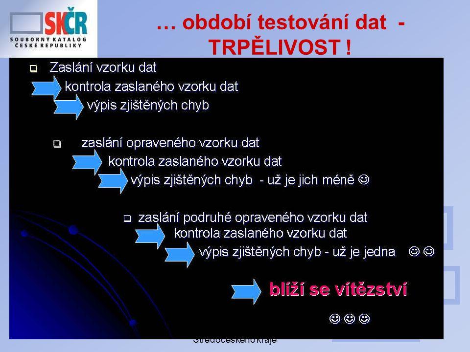 Porada profesionálních knihoven Středočeského kraje … období testování dat - TRPĚLIVOST !