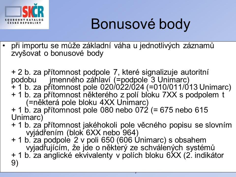 Porada profesionálních knihoven Středočeského kraje Bonusové body při importu se může základní váha u jednotlivých záznamů zvyšovat o bonusové body + 2 b.