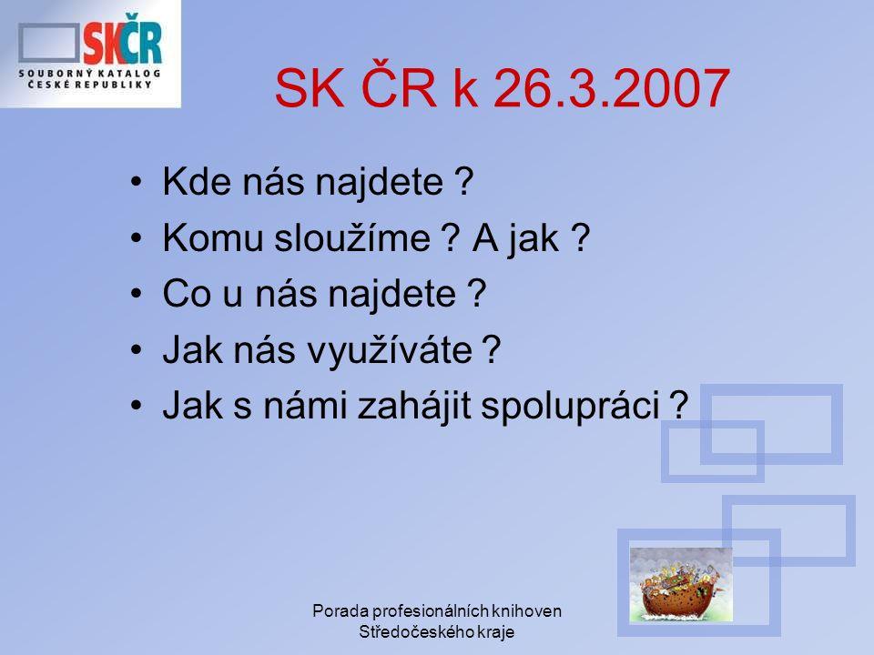 Porada profesionálních knihoven Středočeského kraje Co poskytuje SK ČR knihovníkům ve službách.