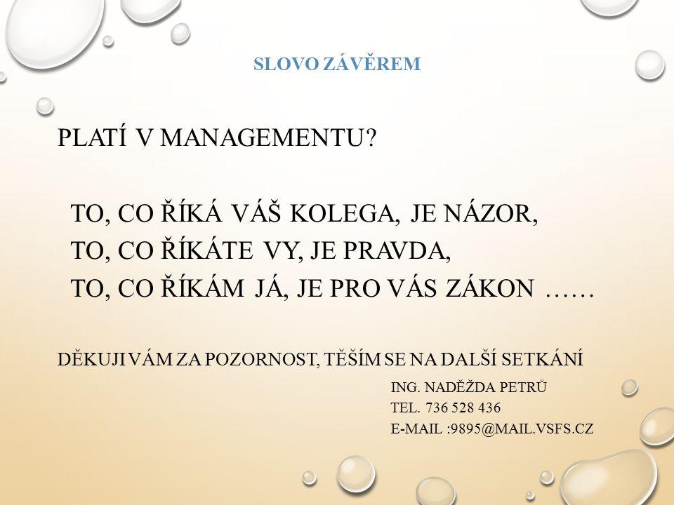 SLOVO ZÁVĚREM PLATÍ V MANAGEMENTU.