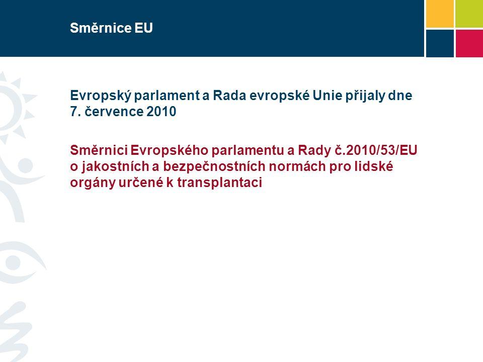 Směrnice EU Evropský parlament a Rada evropské Unie přijaly dne 7.
