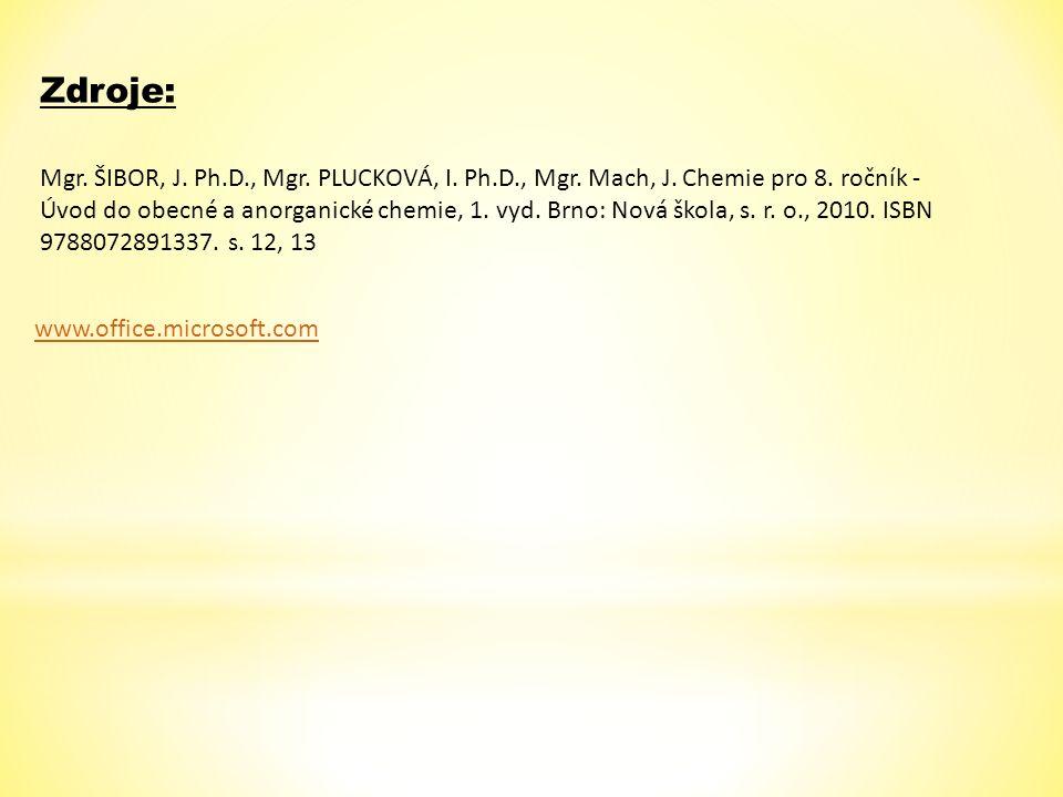 Mgr. ŠIBOR, J. Ph.D., Mgr. PLUCKOVÁ, I. Ph.D., Mgr. Mach, J. Chemie pro 8. ročník - Úvod do obecné a anorganické chemie, 1. vyd. Brno: Nová škola, s.
