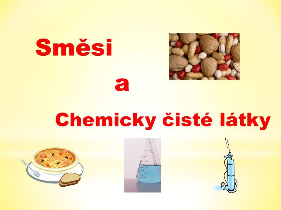 Směsi a Chemicky čisté látky
