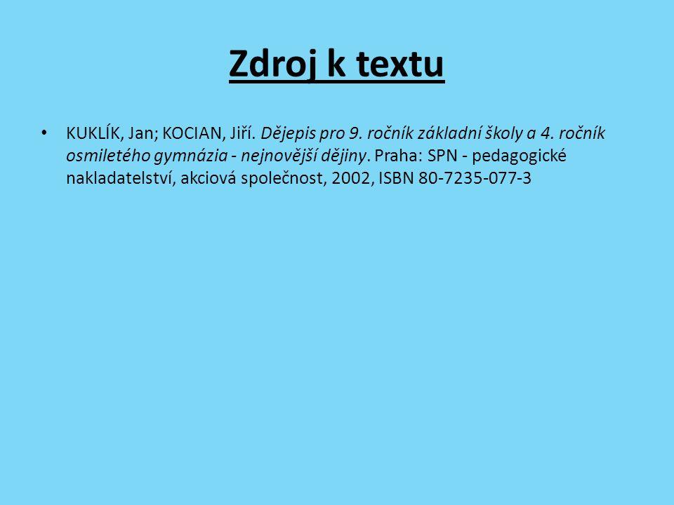 Zdroj k textu KUKLÍK, Jan; KOCIAN, Jiří. Dějepis pro 9.
