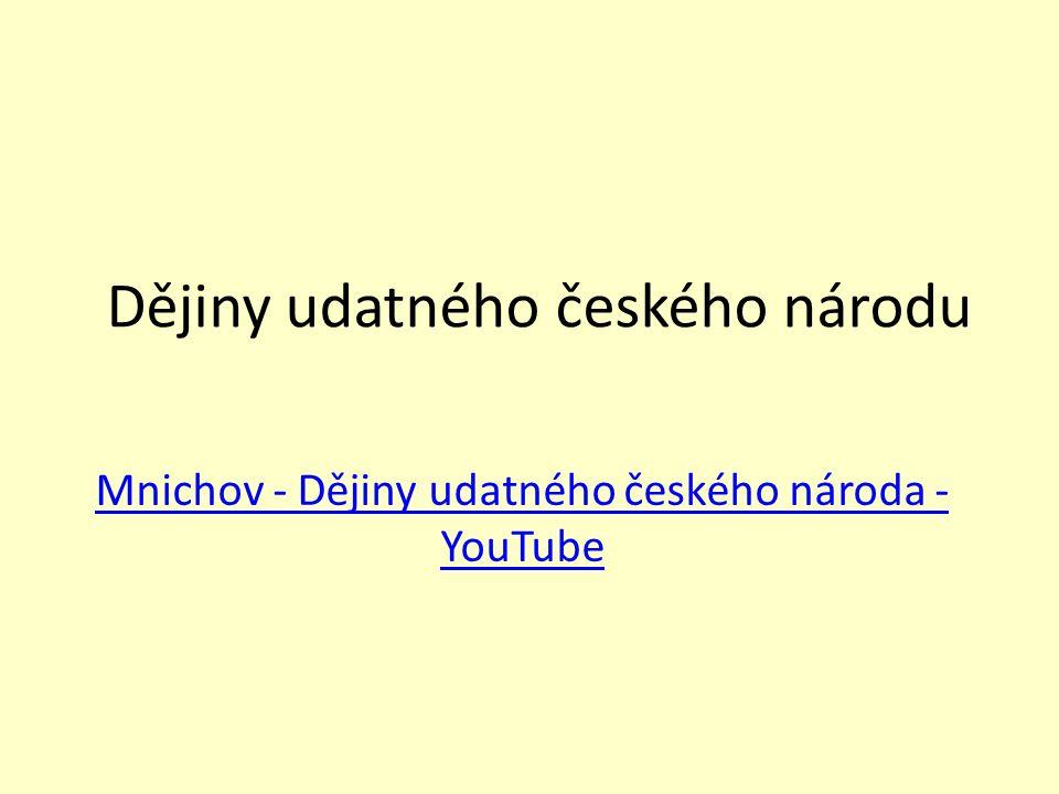 Dějiny udatného českého národu Mnichov - Dějiny udatného českého národa - YouTube