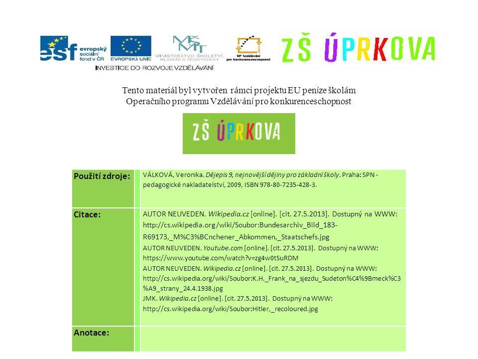 Použití zdroje: VÁLKOVÁ, Veronika. Dějepis 9, nejnovější dějiny pro základní školy.