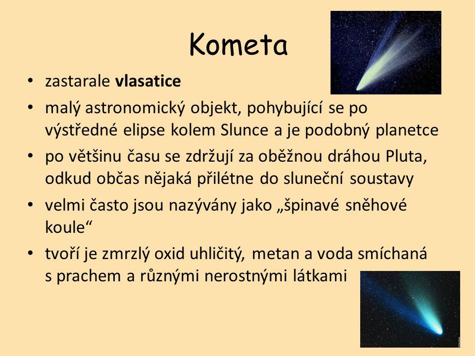 """Kometa zastarale vlasatice malý astronomický objekt, pohybující se po výstředné elipse kolem Slunce a je podobný planetce po většinu času se zdržují za oběžnou dráhou Pluta, odkud občas nějaká přilétne do sluneční soustavy velmi často jsou nazývány jako """"špinavé sněhové koule tvoří je zmrzlý oxid uhličitý, metan a voda smíchaná s prachem a různými nerostnými látkami"""
