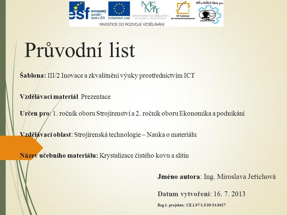 Průvodní list Šablona: III/2 Inovace a zkvalitnění výuky prostřednictvím ICT Vzdělávací materiál Prezentace Určen pro: 1.