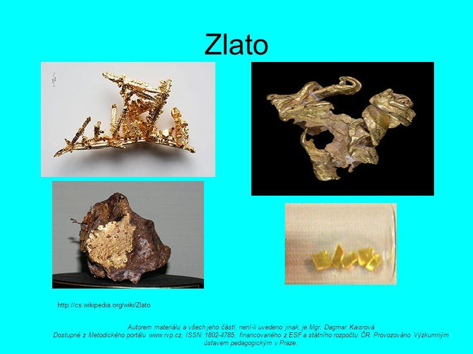 Zlato http://cs.wikipedia.org/wiki/Zlato Autorem materiálu a všech jeho částí, není-li uvedeno jinak, je Mgr.