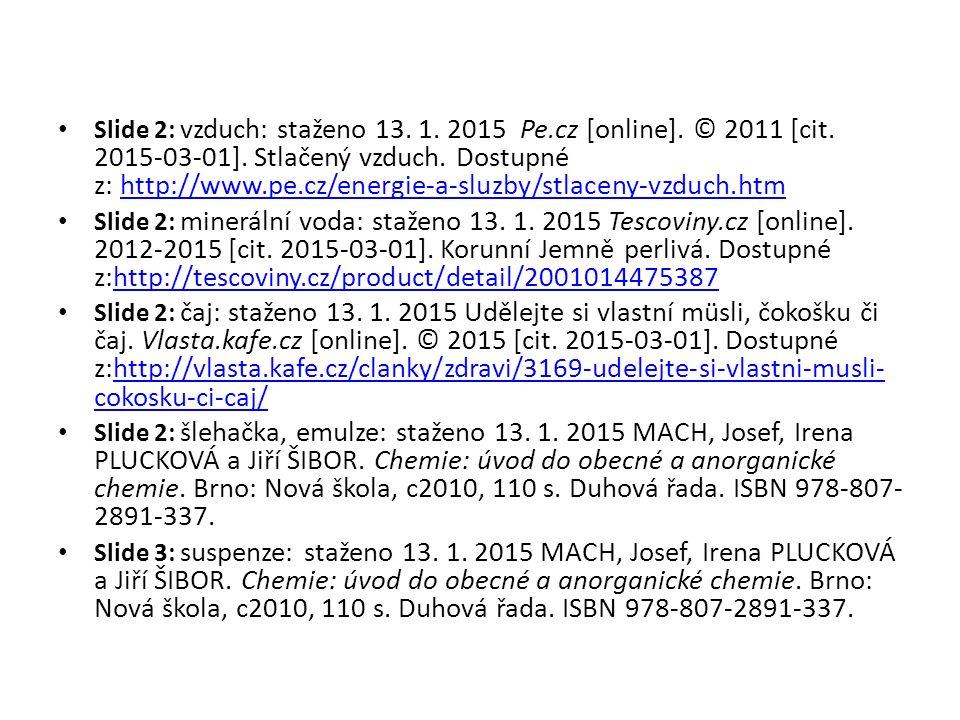 Slide 2: vzduch: staženo 13. 1. 2015 Pe.cz [online].