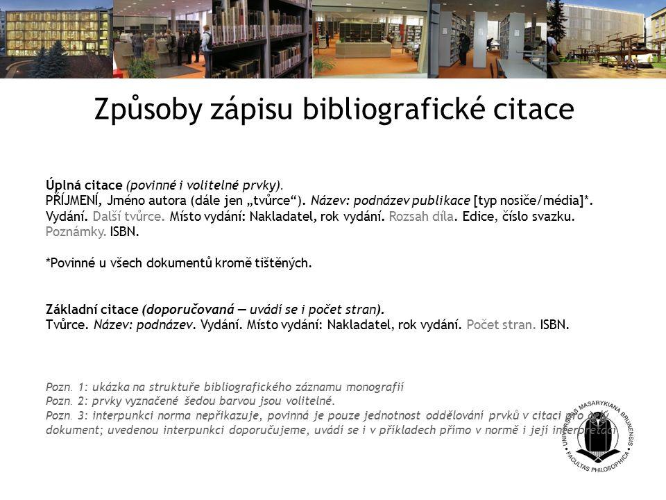 Způsoby zápisu bibliografické citace Úplná citace (povinné i volitelné prvky).