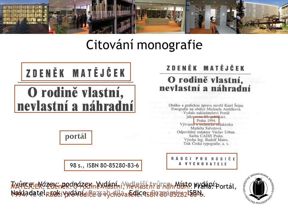 Citování monografie MATĚJČEK, Zdeněk. O rodině vlastní, nevlastní a náhradní.